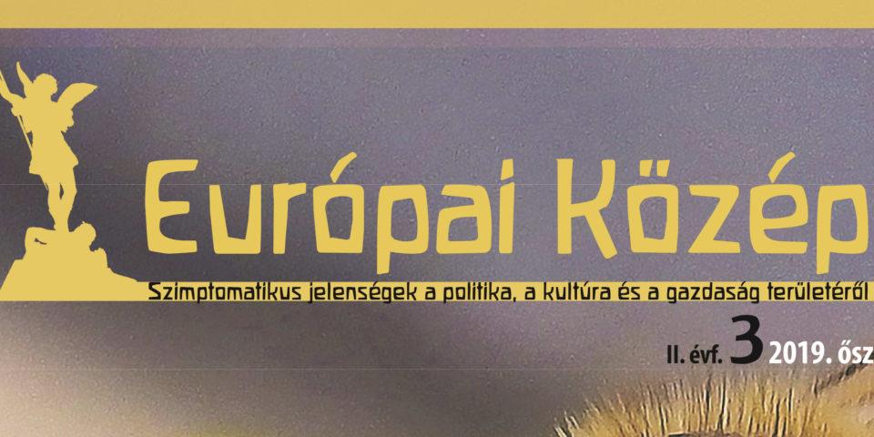 Megjelent az Európai Közép folyóirat legújabb száma