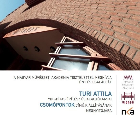 Csomópontok – Turi Attila építész és alkotótársainak kiállítása