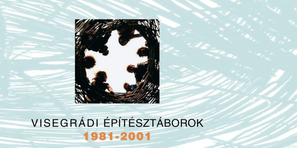 Visegrádi Építésztáborok 1981-2001